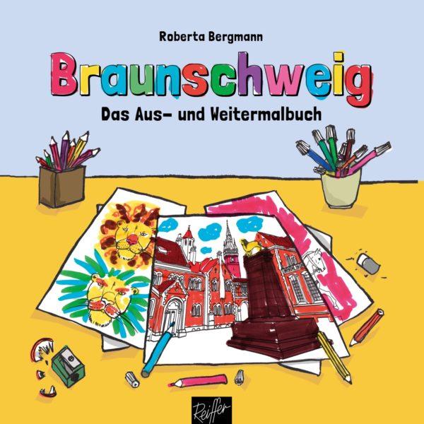 Braunschweig: Das Aus- und Weitermalbuch